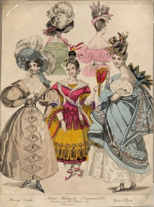 Morning, fancy and opera dress, 1830 The fancy dress is supposed to be Chinese.