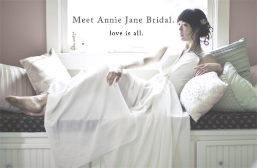 The very first Annie Jane Bridal newsletter went out today! It's filled with pretty things and neat news. Sign up to be the first to see new collections, new media and inspiration.