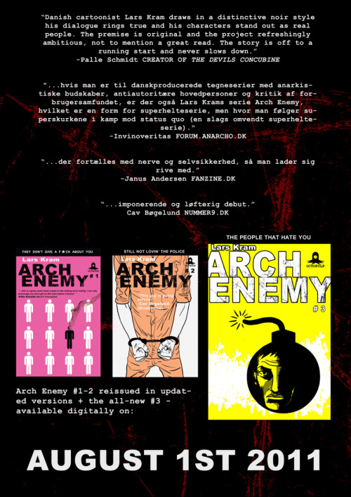 Lars Kram's ARCH ENEMY is now availabe from graphicly.com!  There's brand new revised editions of #1-2 availbale for free, and the completely new #3  available for only 0.99 cent! Go here to check it out: http://graphicly.com/octopulp/arch-enemy