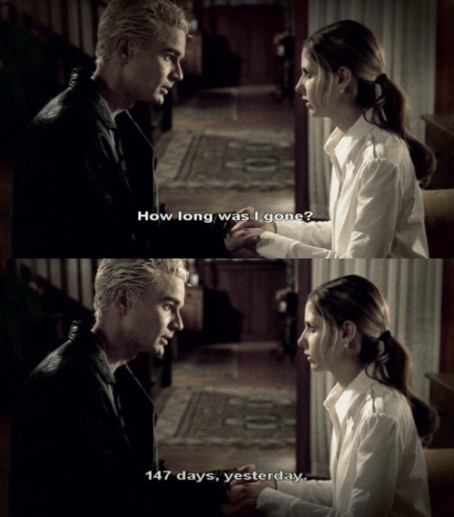 withoutpassionwedtrulybedead:  usual comment: Buffy, in white, with a white background vs Spike, in black, with a black background NOW MORE INTERESTING I love that he doesn't have to think, to calculate how many days she was gone  the way her face changes when she realizes he counted