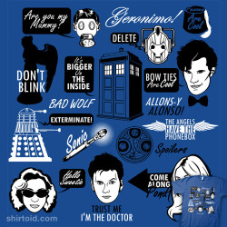 On my list of must haves… shirtoid:  Doctor Who Quotes available at RedBubble