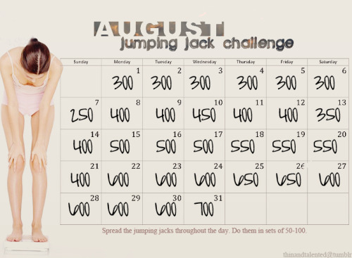 healthylivingforyou:  thinandtalented:  August Jumping Jack Challenge! Reblog, like, or save to your computer! Make August an amazing month with this jumping jack challenge. Jumping jacks are a high intensity exercise that make fat melt from your body!   I might do these some days just for the hell of it. I mostly reblogged it for my followers, haha.