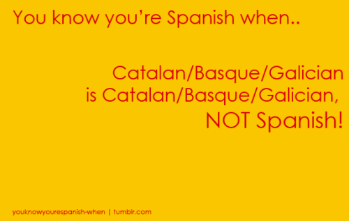 Shouldn't this be you know you're NOT Spanish when …