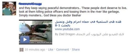 From a Lebanese friend of mine.  This is exactly why news reports from Syria are so hard to be accurate about. Most of the sources we have are Western, and they say these are demonstrators for more political freedom and for Assad to step down, and they get shot up by tanks.  The official Syrian line is that there are foreign agents and armed gangs shooting at police officers and soldiers and thereby provoking an armed response.  Where's the truth? It's hard to tell, but most importantly in terms of the Arab street, it's very divided. The important thing isn't empirical truth, but what people actually believe.