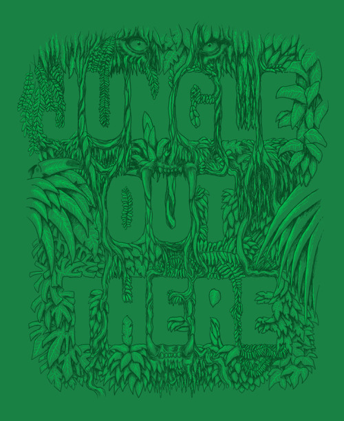 """Jungle Out There"" An EN AJUSTES & Frickinawesome collab for the Threadless ""3 Words Or Less"" contest. Click the picture or here to vote or use this link!: http://bit.ly/ofX5F3"
