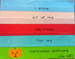 I stole all of the lab tape for my Halloween costume.  (I'm 28.)