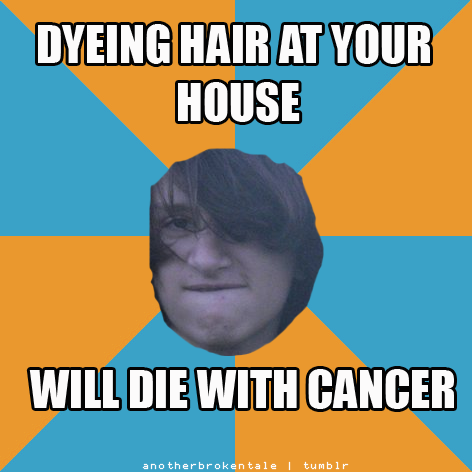 my first meme of my friend Abel, thanks to a convo we had about dyeing hair at the house. he explained to me his reaction, and I said he should recorded it to make it a meme - no recording but he got a meme anyway. you know I love you :P