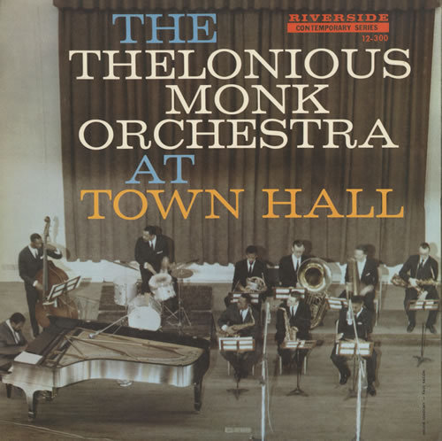 The Thelonious Monk Orchestra, At Town Hall