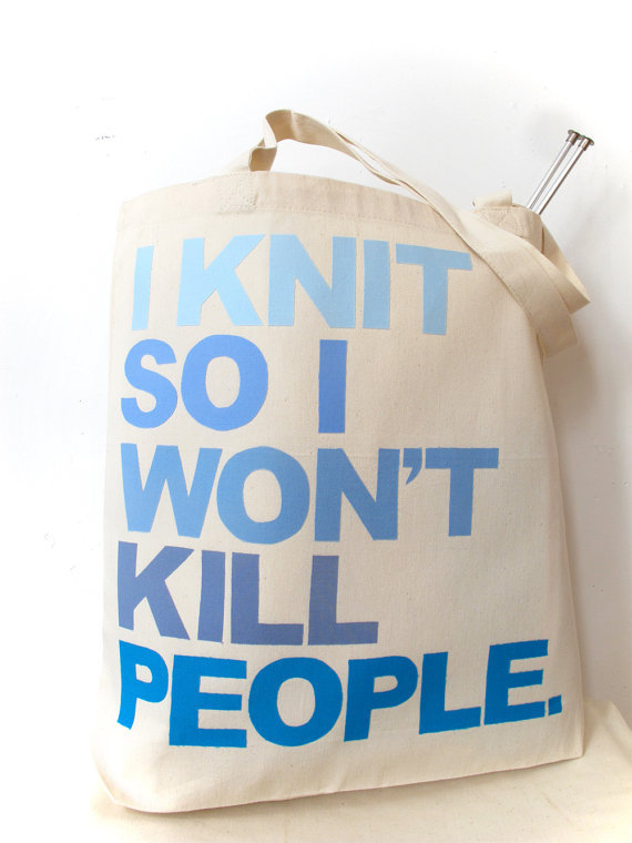 knitspirit:  I knit so I don't kill people