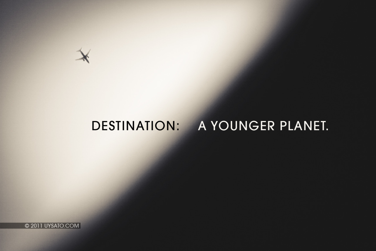"""Destination: a younger planet."""