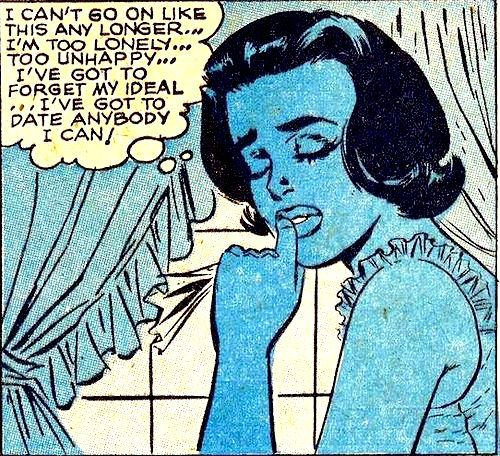 comicallyvintage:  I've Got To Date Anybody I Can!
