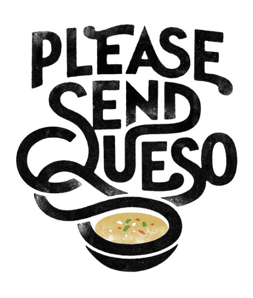 """Please Send Queso"" logo by Simon Walker.  ""Please Send Queso"" is a food blog written by someone with the palette of a 6-year old […]. The goal […] is to serve as a gathering place for like-minded people just trying to find a meal that doesn't contain hummus.""  Note : the P.S.Q. blog will be online in a few weeks…"