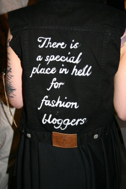 There is a special place in hell for fashion bloggers…. fuckyouverymuch: