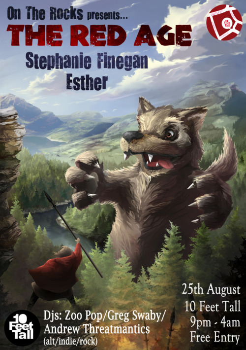 On The Rocks presents… THE RED AGE / STEPHANIE FINEGAN / ESTHER DJs: ZOO POP / GREG SWABY / ANDREW THREATMANTICS Thursday 25th August. 10 Feet Tall. 9pm-4am. FREE ENTRY Poster designed by Bryn Jones
