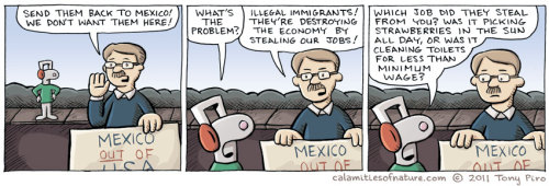 stfuxenophobes:  With current immigration laws in place, THESE are the jobs that undocumented people often have to take.   Who lived on that land first, sir?