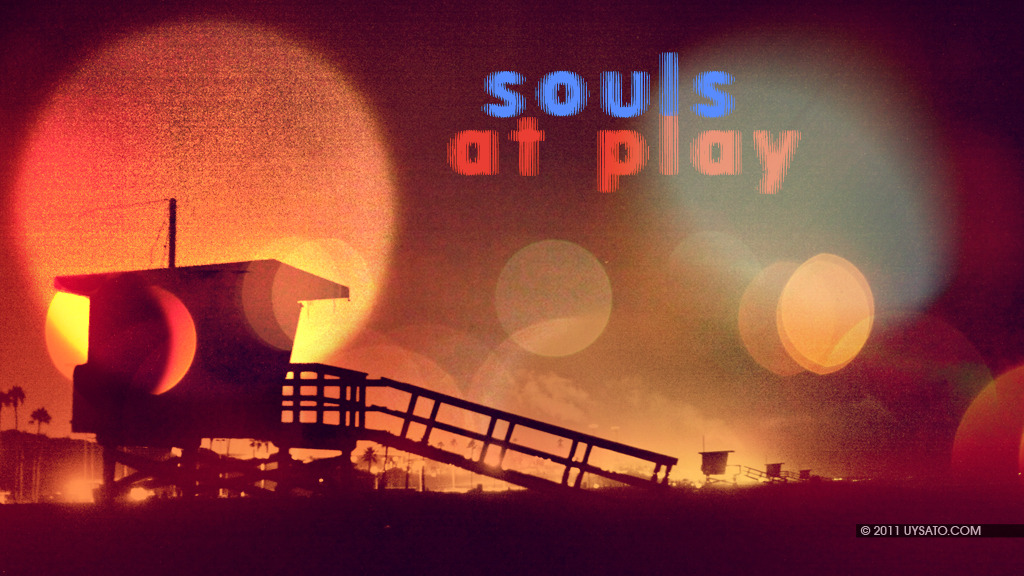 """Souls at play"""