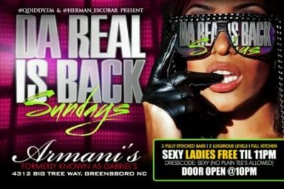 DA REAL IS BACK | ARMANIS -GREENSBORO, NC | EACH AND EVERY SUNDAY | LADIES FREE TILL 11 | DOORS OPEN AT 10PM | NO PLAIN TEES