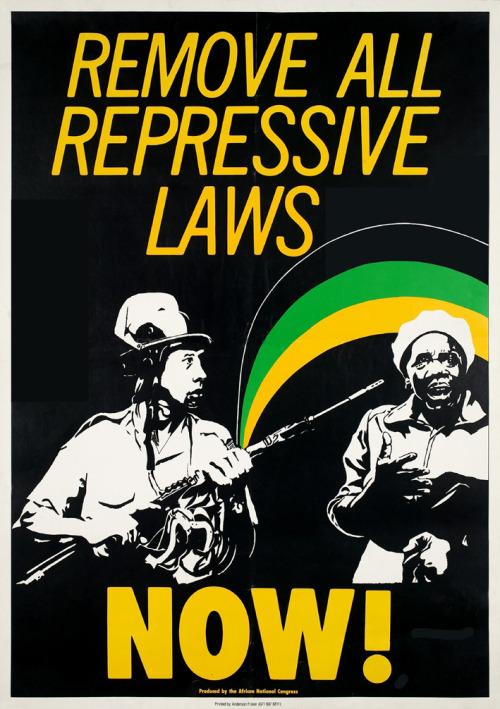 artofpolitics:  Remove all repressive laws now!, African National Congress, c1990-94, South Africa. Image: CALA