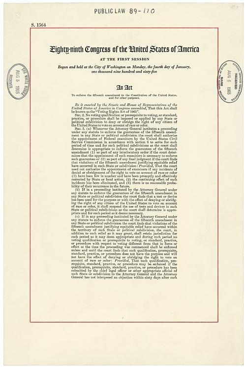 The Voting Rights Act.  Signed August 6, 1965.