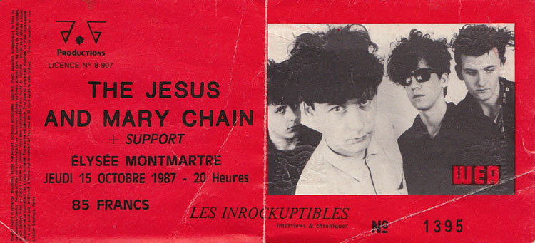 "Scan of my ticket for The Jesus and Mary Chain's concert in Paris, France, 15 October 1987 (I was 22 years old). The concert was great but very short. They arrived in late and stayed on stage no more than 45 minutes. Then Jim Reid injured badly someone at the first rank of the audience giving a kick with the microphone stand…and the concert was finished ! going out from the concert hall I remember about great tee-shirts they were selling with a big black star and the words:""Jesus sucks"" on it, I still regret I didn't buy it ;-)Olivier Daaram Jollant"