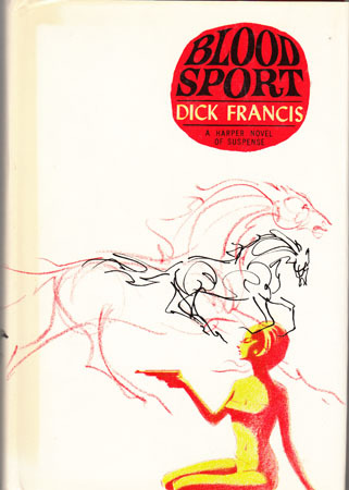 Blood Sport by Dick Francis. First American Edition published by Harper & Row  in 1967. Jacket Design by Frederick E. Banbery