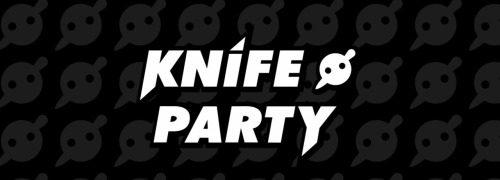 untiltheykickusout:  Knife Party
