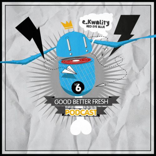 "finally GoodBetterFresh podcast #6 is here! to make it short: 1 versatile hour of fresh music deliciously mixed by the mighty DJ e.kwality (red eye blue) for free download (320 kBit/s). spread the word and visit us on facebook!     tracklist: 01 GoodBetterFresh intro - e.kwality feat. ""ste""02 pass out - tinie tempah / get busy - the roots (GoodBetterFresh blend)03 i against i - massive attack feat. mos def04 s.o.s. - soulico / shimmy shimmy yah - ol dirty bastard (GoodBetterFresh blend)05 raw shit - jaylib feat. talib kweli06 organ donor - dj shadow07 just ain't the same - damian marley08 numbers in action - wiley09 blaze n cook - stereotyp meets al haca10 lujo de pobre - sanchocho e' tigres (the pobretons dub remix)/ bullet train - dilated peoples (GoodBetterFresh blend)11 pass that dutch - missy elliott (urbs & cutex remix)12 galang - m.i.a. (cavemen remix)13 trumpalump - dels14 witness - roots manuva (modeselektor's troublemaker remix) 15 cold hands - ISWHAT?! (dj spinna remix)16 noone knows - nomadee feat. red eye blue17 get! - supersci feat. remedeeh18 family business - al-haca feat. RQM, coppa, sandra kurzweil19 check yo self - ice cube feat. das EFX20 got it - bang on!21 enjoy the sun - theophilus london22 high all the time - dj wordy & soulspeak23 is - urbs & cutex24 in soft focus - lushlife feat. ariel pink & elzhi25 break balls - red eye blue26 monumental - pete rock & smif-n-wessun feat. tyler woods27 spaßfreie zone - die au28 tha vietnamists - tha trickaz (live routine)29 fatbros - hifana feat. kei art of vibes30 watch over them - ms. dynamite book dj e.kwality here!"