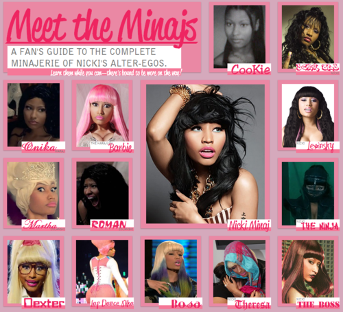 itstheharajukubarbie:  Meet the Minaj's A fan's guide to the complete alter ego's. Version 2 coming soon.