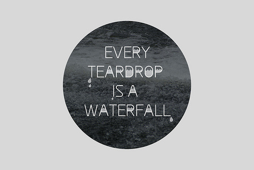 definitelydope:  'Every Teardrop Is a Waterfall' V1 (by jjj.)