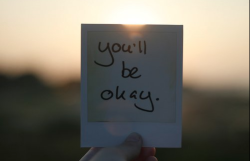 ohhyoumadbro:  no matter what happens. you'll be okay. -remember ; theres a rainbow after every storm.