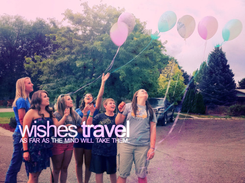 wishes only travel as far as the mind will take them,never forget, the more you believe in your wishes,the more likely that they will come true. - - -crazybeezy ♥