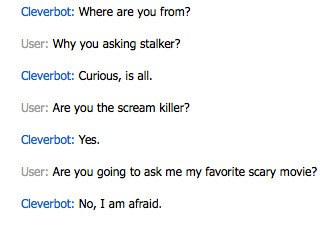 He's afraid? I'm the one talking to the Scream Killer. I just hope it was Billy Loomis or Sid's Brother.
