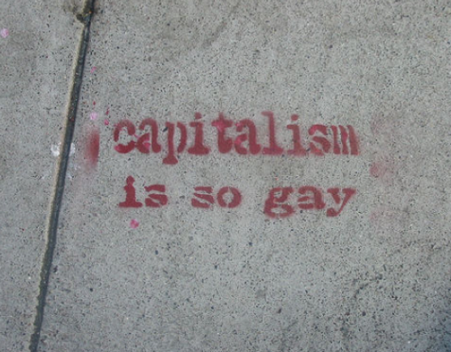 Capitalism is so gay (via We Love S t r e e t a r t: Civilians with a spray can.)