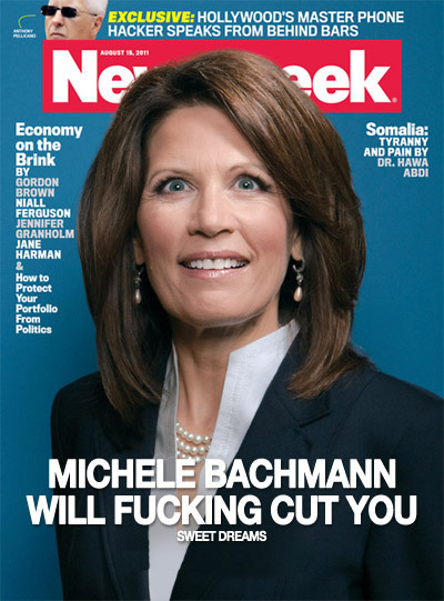 rillawafers:  funnyordie:  7 Alternate Michele Bachmann Newsweek Covers Presidential candidate/personal friend of God Michele Bachmann has graced the cover of Newsweek, and the picture is horrifying. So, let's take a stab at some more appropriate headlines for the story.  MOAR MOAR!!  These are awesome.
