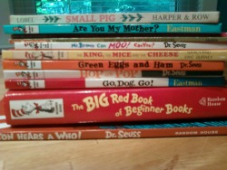 silentsarcasm3:  Lending these books to the kids I babysit! Greatest childhood memories from these classics.  Horton Hears Who, The Big Red Books of Beginning Books (includes like 8 books), Go, Dog. Go!, Hop on Pop, Green Eggs and Ham, The King, the Mice, and the Cheese, Mr. Brown can Moo!, Can You?, Henry and Mudge books, Are You my Mother?, and Small Pig.