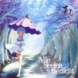 Circle: ましろ。 Album: Alle Seelen Gedicht DOWNLOAD