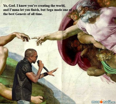 Hey god I'mma let you finish…