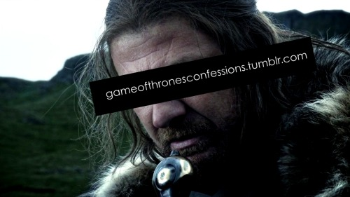 A Game of Thrones Confessions blog is now open for business. Leave your confessions in the ask blog anonymously.