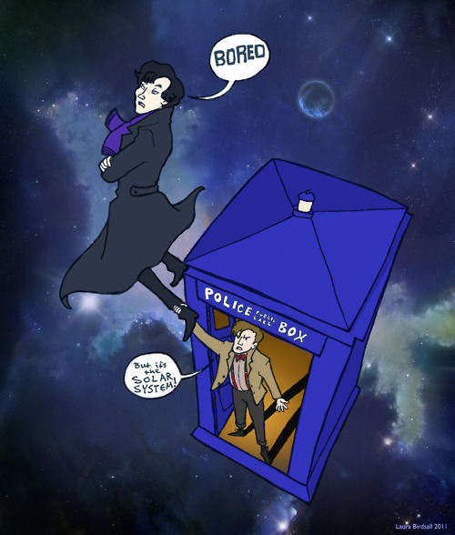 "nice-fox:  30 DAYS OF SUMMER BREAK DOCTOR WHO MEME  Day 12 - Name a Doctor Who TV crossover that you would love to see happen (other than Torchwood/Sarah Jane Adventures).  I guess it would be great to see a Sherlock/Doctor Who crossover (if Benedict Cumberbatch wasn't going to play the Master).  John would be like, ""But its the solar system!"" and Sherlock would say, ""Eh, I have more important things to fill my mind with,"" and the Doctor would be like, ""Well Sherlock, wouldn't it be helpful if you knew the planet that's right outside the door and that we're about to land on?"" and then Sherlock would kind of open his mouth and gape a little and then roll his eyes and say how bored he is. photo credit goes to this wonderful artist."