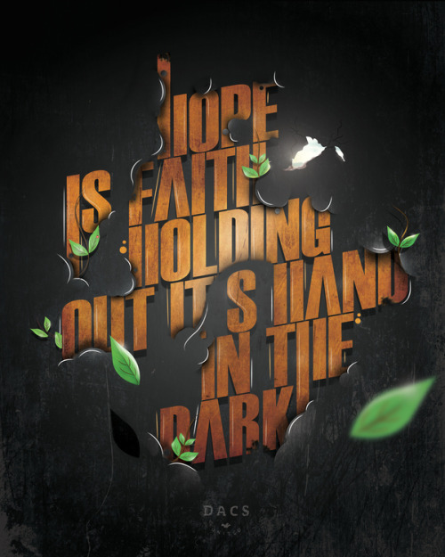 """hope is faith holding out its hand in the dark.""(c) george iles art by fabian de lange x DACS united (spotted @ abduzeedo)"