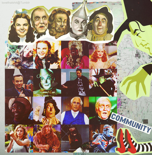 lovethatshit:  Themed episodes of Community I'd like to see ~ The Wizard Of Oz
