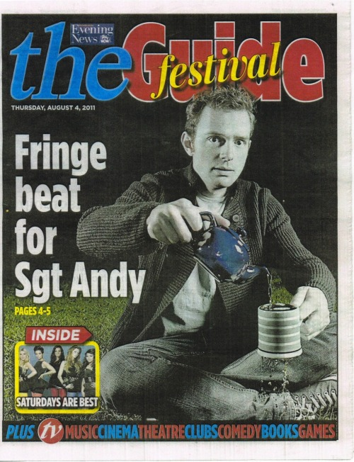 The lovely Tom Price gets the front page of the Edinburgh Evening News Festival section. Rumour has it the arts editor is a massive Russell T Torchwood fan. But also Tom is great. We sat in Richmond Green pouring excessive amounts of iced tea onto the grass late into the night.
