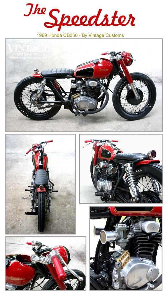 The Speedster - '69 Honda CB350   -  FOR SALE  - $4,200 *Fully rebuilt motor with new rings & seals*Professionally rebuilt transmission*Rebuilt carbs with new velocity stacks*New Firestone replica tires*New rectifier and replaced regulator*Aluminum TT500 tank finished in Regal Red & Black with gold pinstriping*New short shocks*One off handlebars, Brass kicker pedal, retro red grips & many other details