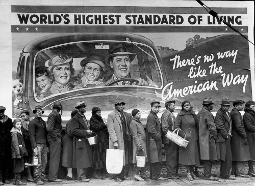 "© Margaret Bourke-White, 1937, 'The Louisville Flood' During the Great Ohio River Flood of 1937, at the height of the Great Depression, African Americans in Louisville, Kentucky, line up seeking food and clothing from a relief station, in front of a billboard ironically proclaiming, ""World's Highest Standard of Living."" Read more about the Great Ohio River flood and this picture here. ""Work is something you can count on, a trusted, lifelong friend who never deserts you."" (Margaret Bourke-White)"