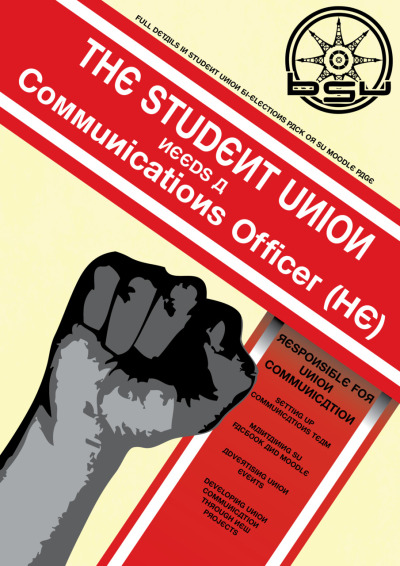 This is a quick first draft of a poster i've designed for the student union for theirbi-elections campaign. They originally had some sort of western style WANTED poster type thing but I thought this worked better without that huge cliche. Russian constructivism has a place in art history or at least design history so I thoughtit suited the design for a poster in a school of arts.