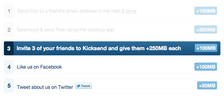 Onboarding process: Kicksend (@kicksend) has a great onboarding process ready for its users: when you first get to know the app you may earn free sending bandwith for a few actions (most of which you would be doing anyways at some point) as well as for sharing on social networks.  Via jaysern.