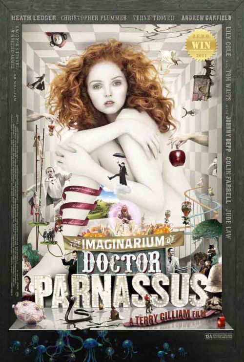 "The Imaginarium of Doctor Parnassus (2009) A traveling theater company gives its audience much more than they were expecting. Was better a second time around! I was upset (with the theater) the first time i reviewed THIS. Lily Cole = love at first sight! She had he glued to the screen. She's like a Nymph or an Angel. Funny how her model height showed (was obvious) in some scenes. R.I.P. Heath Ledger. This was unfinished work, that was finished - with the help of some noteworthy talent/friends. Kudos to you all gentlemen (Johnny Depp, Jude Law and Colin Farrell). The adjustment to keep this film going was truly remarkable/clever, and was a great ""tribute"" to Ledger. Terry Gilliam is a fantasy GENIUS!"