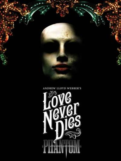 Love Never Dies - closes the 27th August 2011!