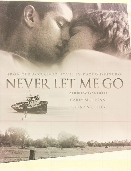 Poster remake thing: Never Let Me go (asked by -agarophobia)