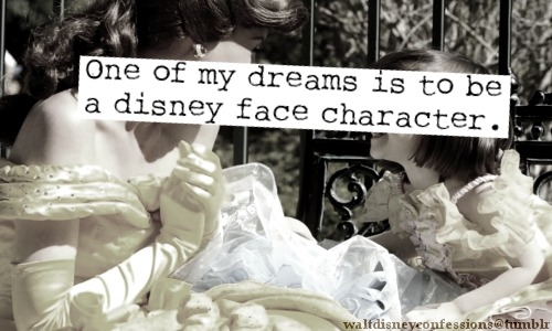 "waltdisneyconfessions:  ""One of my dreams is to be a Disney face character""."